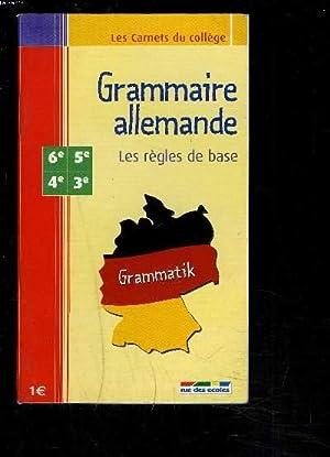 GRAMMAIRE ALLEMANDE/ LES REGLES DE BASE- 6EME-5EME-4EME-3EME: COLLECTIF