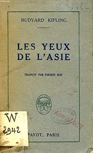 LES YEUX DE L'ASIE: KIPLING Rudyard