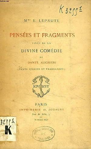 PENSEES ET FRAGMENTS TIRES DE LA DIVINE: DANTE ALIGHIERI, Par