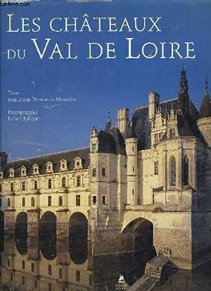LES CHATEAUX DU VAL DE LOIRE: JEAN-MARIE PEROUSE DE MONTCLOS