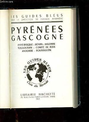 PYRENEES GASCOGNE / Pays Basque - Bearn - Bigorre - Toulousain - comté de Foix - ...