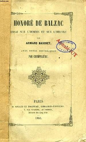 HONORE DE BALZAC, ESSAI SUR L'HOMME ET SUR L'OEUVRE: BASCHET ARMAND, CHAMPFLEURY