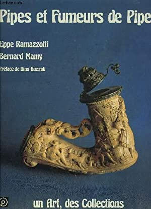 PIPES ET FUMEURS DE PIPES- UN ART,: EPPE RAMAZZOTTI BERNARD