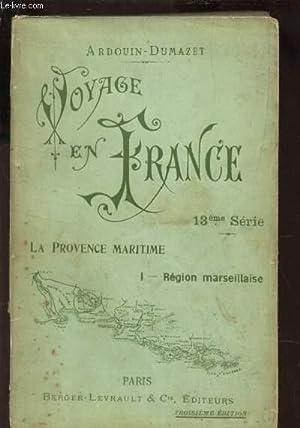VOYAGE EN FRANCE - LA PROVINCE MARITIME - I : REGION MARSEILLAISE / 13e SERIE / 3e ...