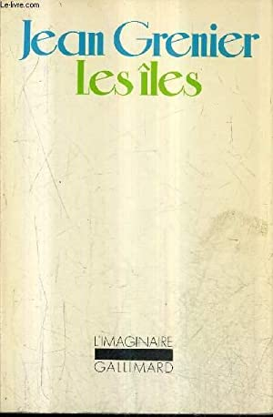 LES ILES / COLLECTION L'IMAGINAIRE N°11 /: GRENIER JEAN