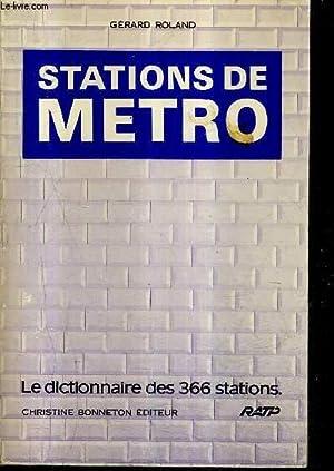 STATIONS DE METRO - LE DICTIONNAIRE DES 366 STATIONS.: ROLAND GERARD