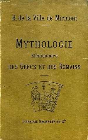 MYTHOLOGIE ELEMENTAIRE DES GRECS ET DES ROMAINS, Précédée d'un PRECIS DES...
