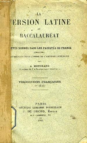 LA VERSION LATINE AU BACCALAUREAT, 1re SERIE, TRADUCTIONS FRANCAISES: MOUCHARD A.