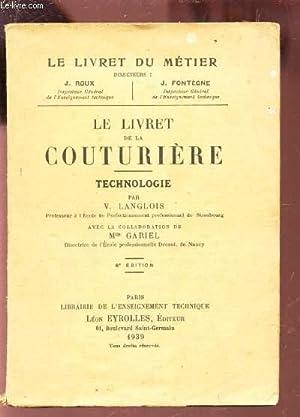 LE LIVRET DE LA COUTURIERE - TECHNOLOGIE / LE LIVRET DU METIER / 8e EDITION: LANGLOIS V.