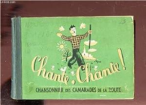 CHANTE, CHANTE! - CHANSONNIERS DES CAMARADES DE: COLLECTIF