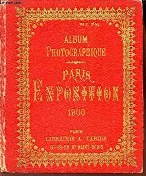 ALBUM PHOTOGRAPHIQUE - PARIS EXPOSITION 1900: COLLECTIF