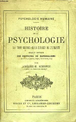HISTOIRE DE LA PSYCHOLOGIE, LES TROIS GRANDES CRISES MORALES DE L'HUMANITE, EXAMEN CRITIQUE ...