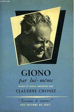 Giono par lui-même - Collection Ecrivains de toujours n°32: CHONEZ Claudine