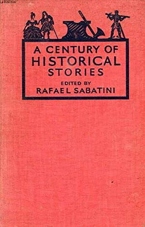 A CENTURY OF HISTORICAL STORIES: SABATINI Rafael