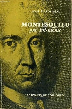Montesquieu par lui-même - Collection Ecrivains de toujours n°10: STAROBINSKI Jean