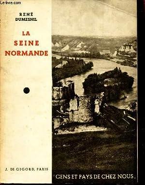 """LA SEINE NORMANDE / COLLECTION """"GENS ET PAYS DE CHEZ NOUS"""": DUMESNIL RENE"""