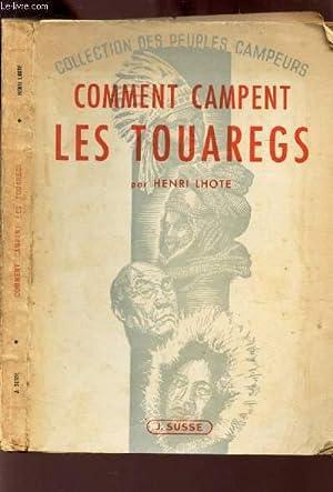 COMMENT CAMPENT LES TOUAREGS / COLLECTION DES PEUPLES CAMPEURS: LHOTE HENRI