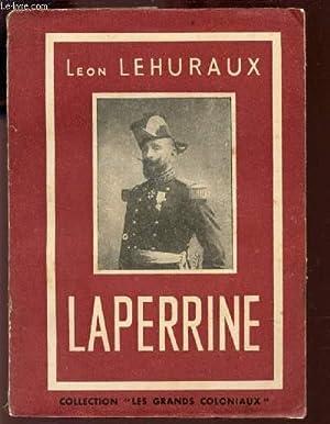 LAPERRINE LE SAHARIEN / COLLECTION LES GRANDS COLONIAUX: LEHURAUX LEON