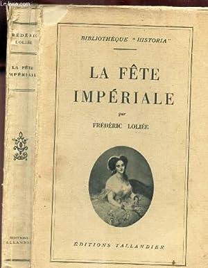 """LA FETE IMPERIALE / BIBLIOTHEQUE """"HISTORIA"""".: LOLIEE FREDERIC"""