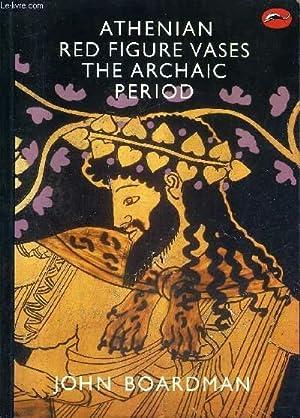 ATHENIAN RED FIGURE VASES THE ARCHAIC PERIOD A HANDBOOK.: BOARDMAN JOHN