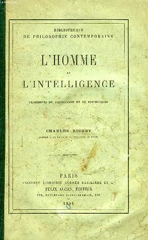 L'HOMME ET L'INTELLIGENCE, FRAGMENTS DE PHYSIOLOGIE ET DE PSYCHOLOGIE: RICHET Charles