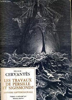 LES TRAVAUX DE PERSILLE ET SIGISMONDE HISTOIRE SEPTENTRIONALE - COLLECTION IBERIQUES.: DE CERVANTES...