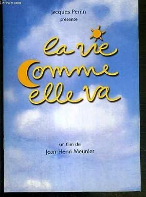 PLAQUETTE DE FILM - LA VIE COMME ELLE VA - un film de jean-henri meunier: COLLECTIF