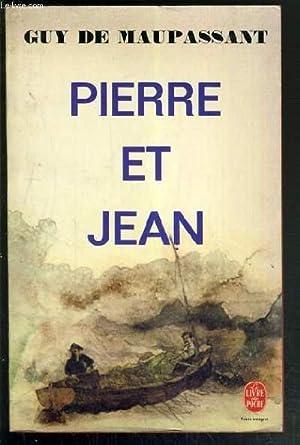 PIERRE ET JEAN / COLLECTION LIVRE DE: MAUPASSANT DE GUY