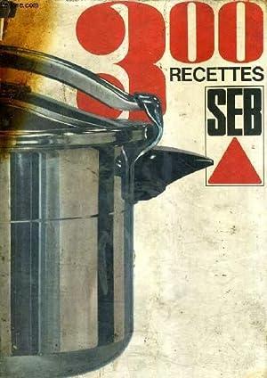 300 RECETTES SEB.: COLLECTIF