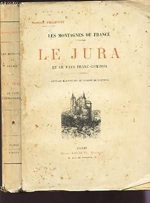 LE JURA ET LE PAYS FRANC-COMTOIS /: FRAIPONT GUSTAVE