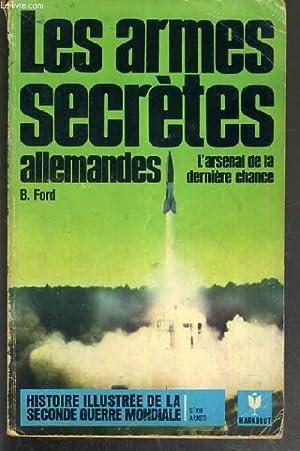LES ARMES SECRETES ALLEMANDES - L'ARSENAL DE LA DERNIERE CHANCE / HISTOIRE ILLUSTREE DE ...