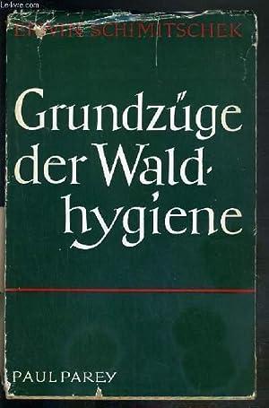 GRUNDZUGE DER WALDHYGIENE / TEXTE EXCLUSIVEMENT EN: SCHIMITSCHEK ERWIN Dr.
