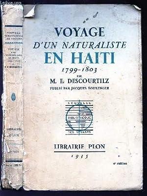 VOYAGE D'UN NATURALISTE EN HAITI - 1799-1803 / PUBLIE PAR JACQUES BOULENGER.: DESCOURTILZ...
