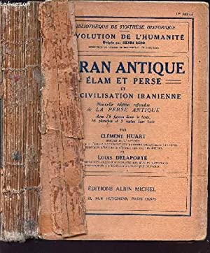 L'IRAN ANTIQUE ELAM ET PERSE ET LA CIVILISATION IRANIENNE / TOME XXIV DE LA COLLECTION L&...