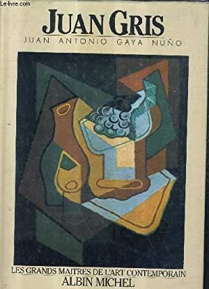 JUAN GRIS / COLLECTION LES GRANDS MAITRES DE L'ART CONTEMPORAIN.: JUAN ANTONIO GAYA NUNO