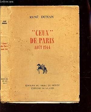"""CEUX"""" DE PARIS - AOUT 1944: DUNAN RENE"""