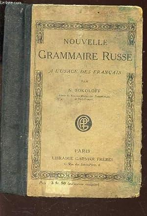 NOUVELLE GRAMMAIRE RUSSE - A L'USAGE DES FRANCAIS: SOKOLOFF N.