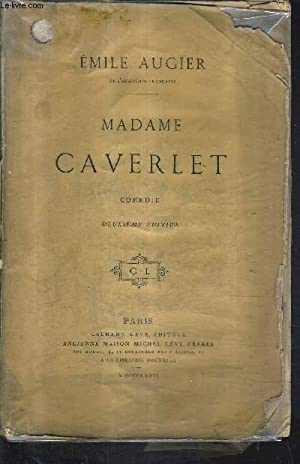 MADAME CAVERLET COMEDIE / 2E EDITION.: AUGIER EMILE