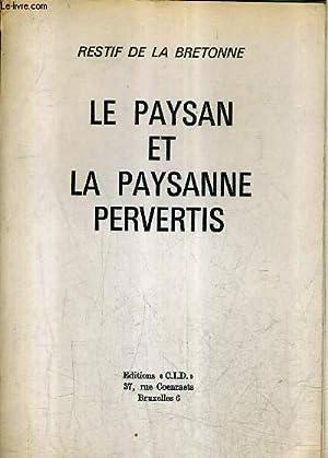 LE PAYSAN ET LA PAYSANNE PERVERTIS.: RESTIF DE LA