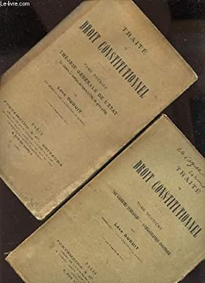 TRAITE DE DROIT CONSTITUTIONNEL - EN 2 VOLUMES / TOME I : THEORIE GENERALE DE L'ETAT (les element...
