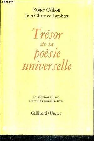 TRESOR DE LA POESIE UNIVERSELLE / COLLECTION UNESCO D'OEUVRES REPRESENTATIVES.: CAILLOIS ...