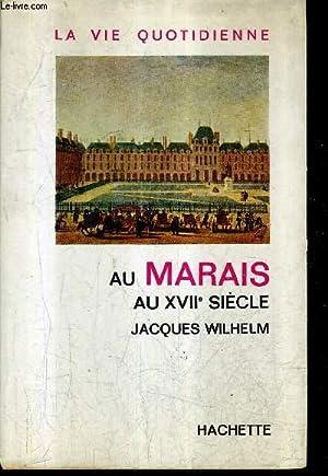 LA VIE QUOTIDIENNE AU MARAIS AU XVIIE SIECLE.: WILHELM JACQUES