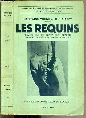 LES REQUINS - TRENTE ANS DE PECHE AUX REQUINS / COLLECTION D'ETUDES, DE DOCUMENTS ET DE ...