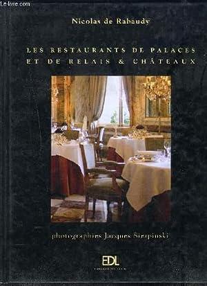 LES RESTAURANTS DE PALACES ET DE RELAIS & CHATEAUX- LE VOYAGE D UN GOURMET: DE RABAUDY NICOLAS-...