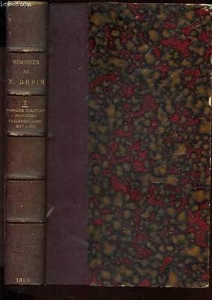 MEMOIRES DE M. DUPIN - TOME DEUXIEME / CARRIERE POLITIQUE - SOUVENIRS PARLEMENTAIRES - 1827-...
