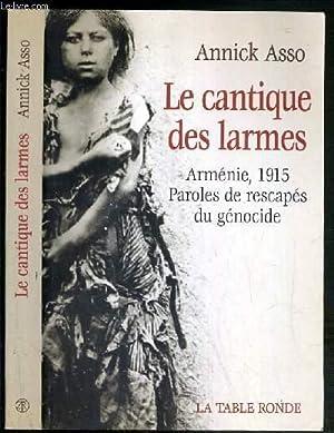 LE CANTIQUE DES LARMES - ARMENIE, 1915 PAROLES DE RESCAPES DU GENOCIDE: ASSO ANNICK