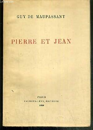 PIERRE ET JEAN - EXEMPLAIRE N°301 /: MAUPASSANT DE GUY