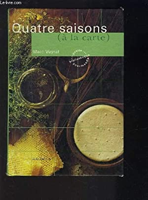 QUATRE SAISONS A LA CARTE- COLLECTION PETITE BIBLIOTHEQUE GOURMANDE: VEYRAT MARC