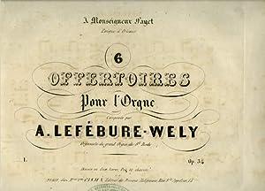 6 OFFERTOIRES POUR L'ORGUE - OP.34 - DEUXIEME LIVRE.: LEFEBURE WELY A.