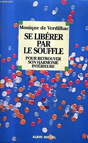 SE LIBERER PAR LE SOUFFLE POUR RETROUVER SON HARMONIE INTERIEURE / COLLECTION LES CHEMINS DE ...